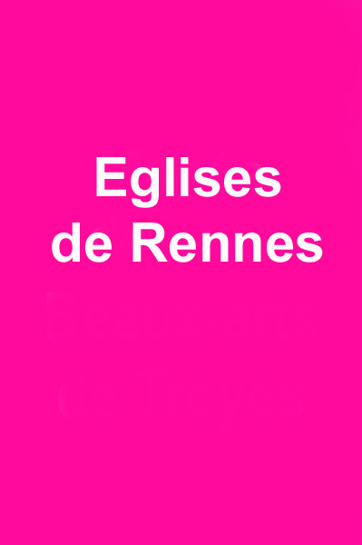 Eglises de Rennes.